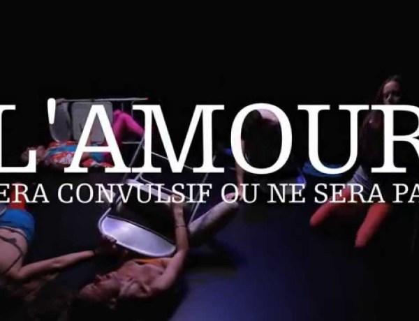 """Notre folie au théâtre : """"L'amour sera convulsif ou ne sera pas"""", au Théâtre de Ménilmontant"""