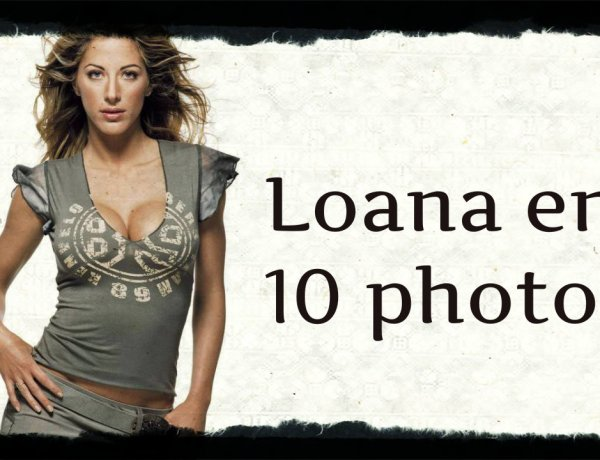 Top 10 : La transformation physique de Loana en 10 photos