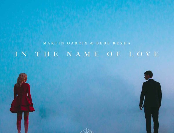 Martin Garrix : Son nouveau hit « In The Name Of Love » cartonne !