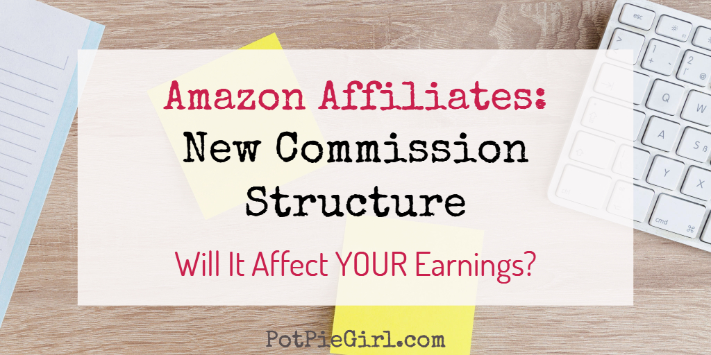 New Commission Earnings for Amazon Affiliates - from PotPieGirl.com