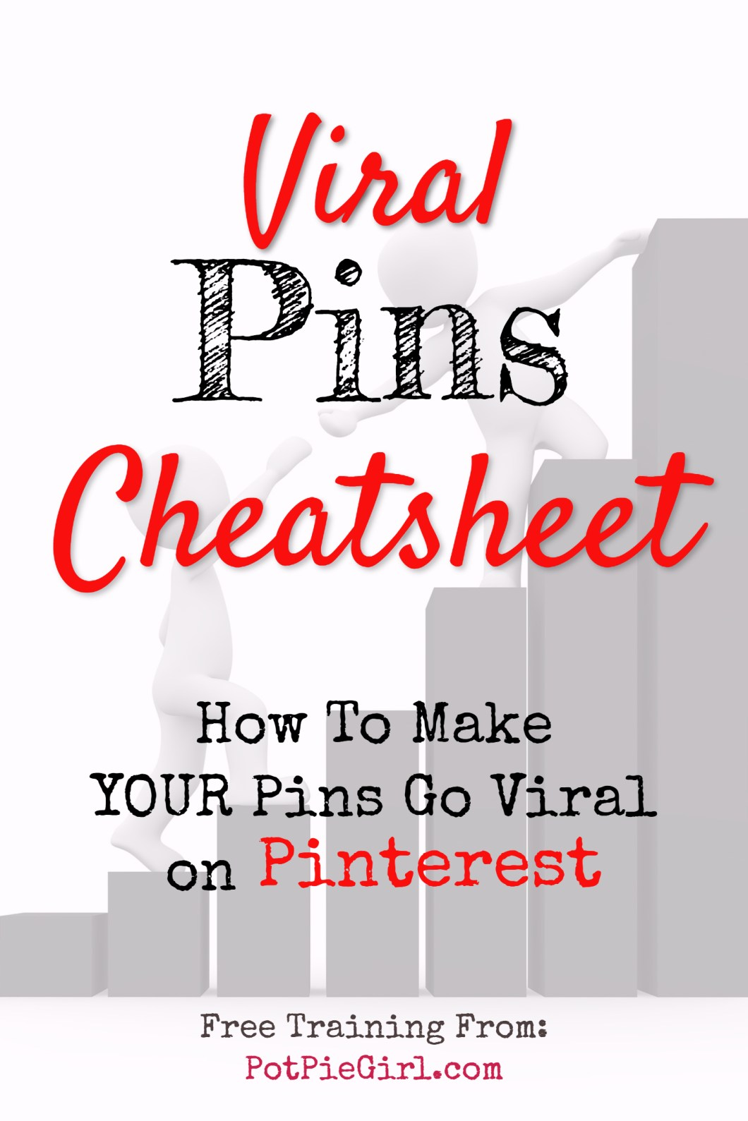 How to make YOUR Pins go VIRAL on Pinterest - free Cheatsheet from @PotPieGirl