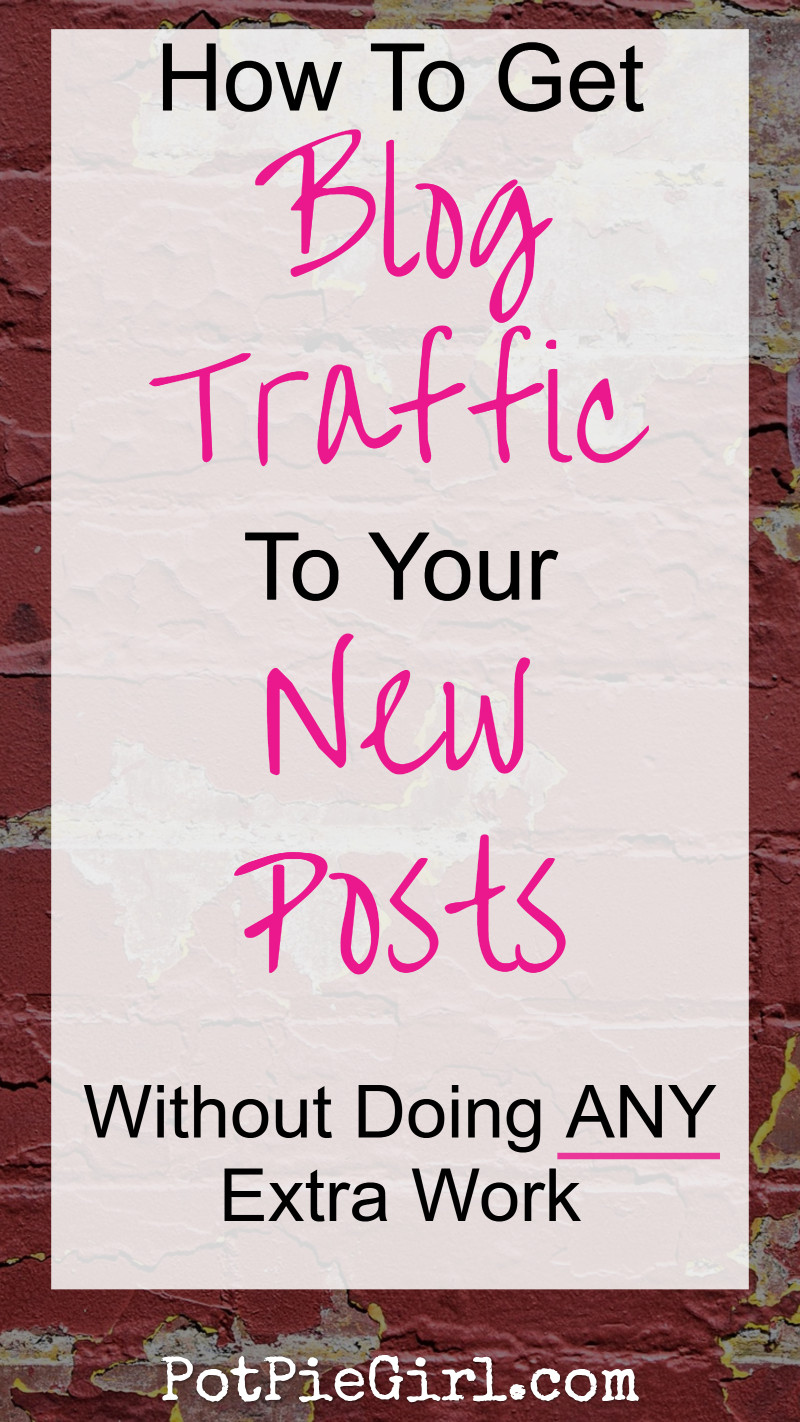 "How to get EASY ""No Work"" Blog Traffic to your New Posts - without having to do ANY extra work!"