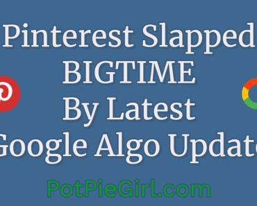 Pinterest slapped BIGTIME by latest Google algorithm update from @potpiegirl