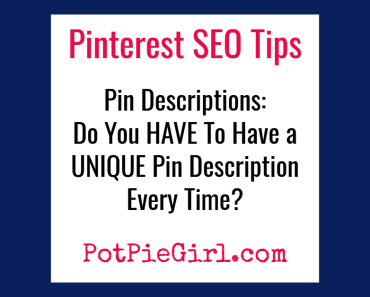 Pinterest SEO tips for more blog traffic - Pinterest Tips for Bloggers from @potpiegirl