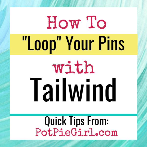 Tips for Blogging Using Pinterest - How To LOOP Your Pin With Tailwind