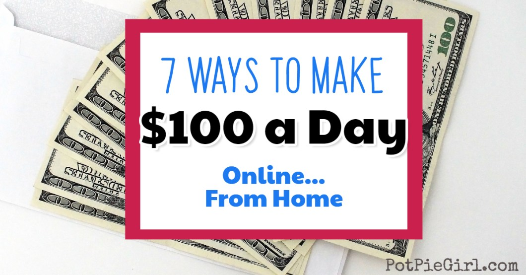 How To Make $100 a Day Online From Home