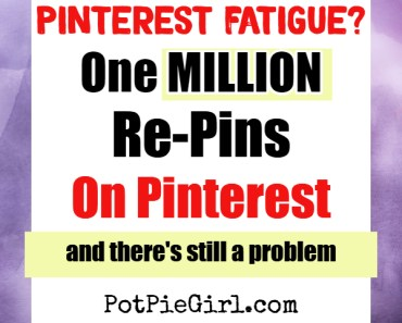 Pinterest Fatigue! Why you're not getting the same results from Pinterest. I have over one MILLION repins... let's talk