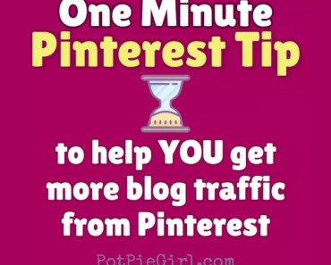 Pinterest tips for bloogers who want more blog traffic from Pinterest - from potpiegirl