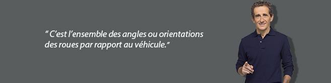 C'est l'ensemble des angles ou orientations des roues par rapport au véhicule.