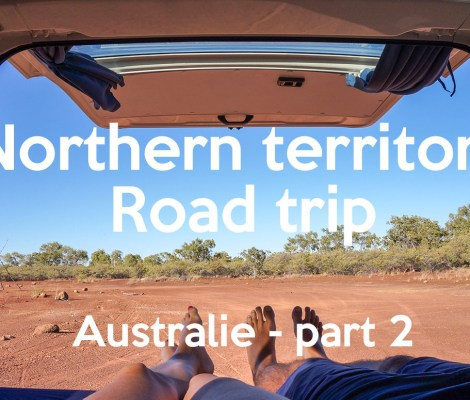 Northern Territory road trip – Australie part 2 #video 2
