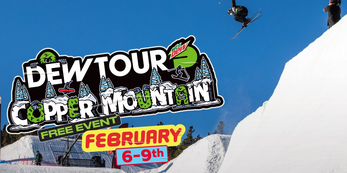 Dew Tour is Coming to Copper Mountain Feb 6-9