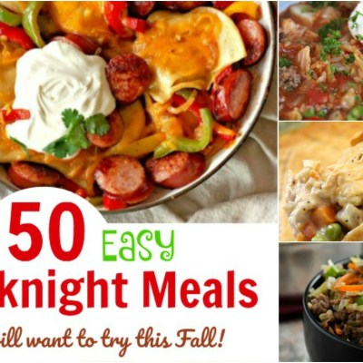 50 Easy Weeknight Meals You Will Want to Try this Fall