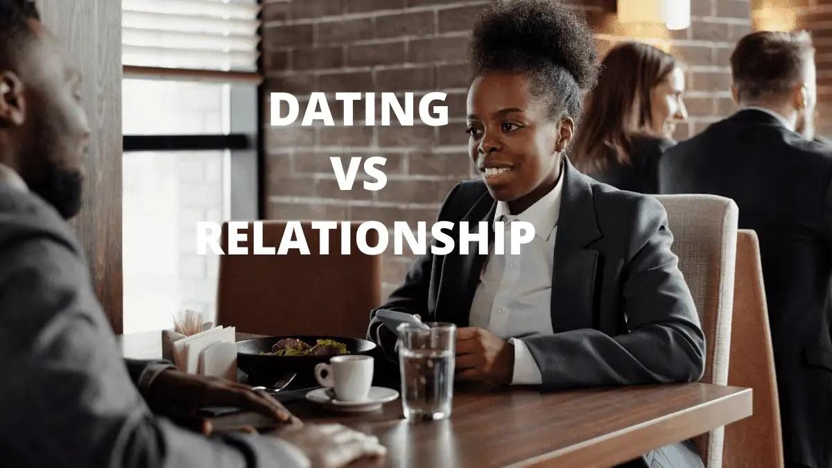 Dating vs relationship