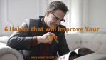 6 Practical guides on how to improve your life