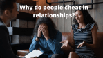 Why do people cheat in relationships?