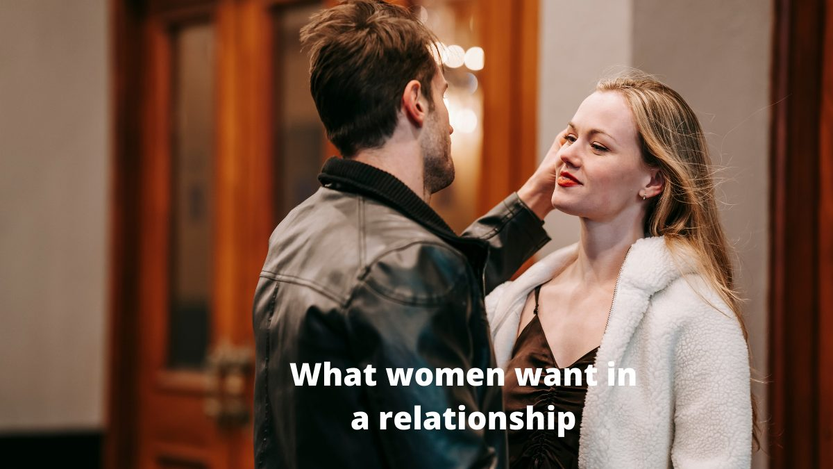 What women want in a relationship