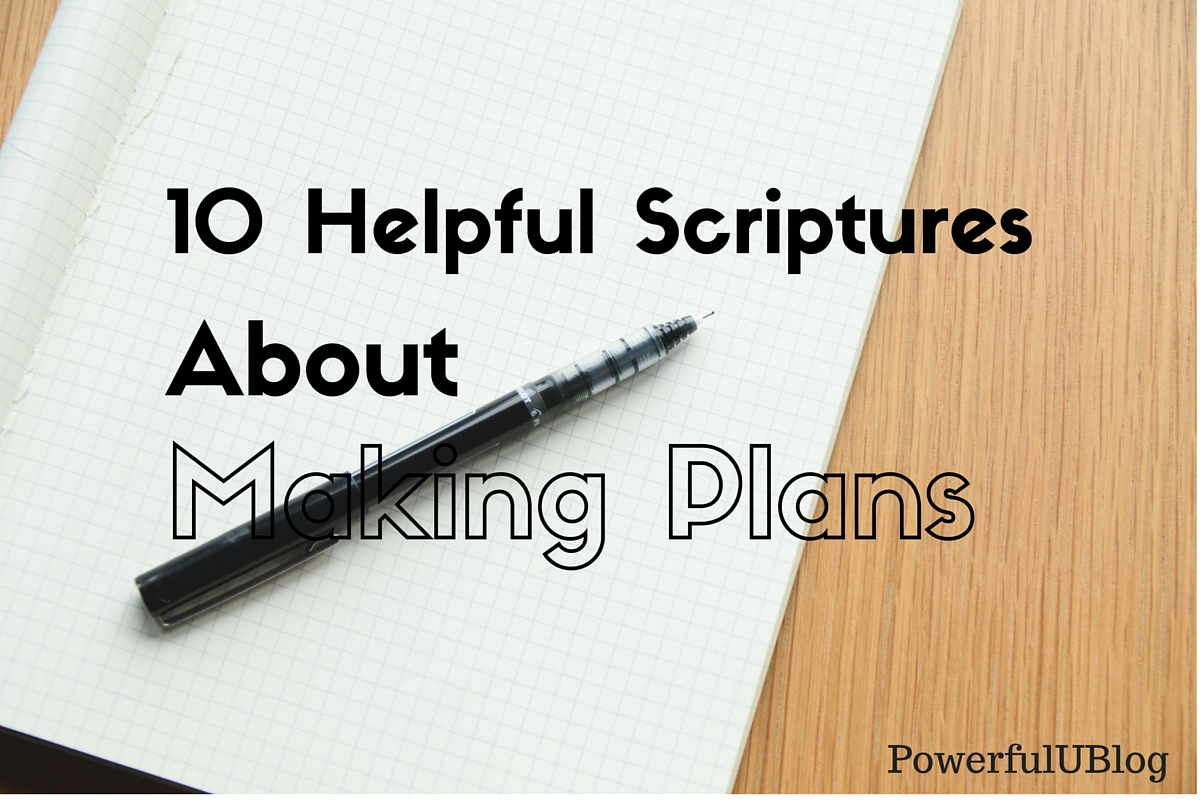 10 Helpful Scriptures About Making Plans