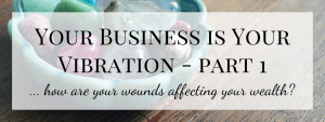 Your Business is Your Vibration