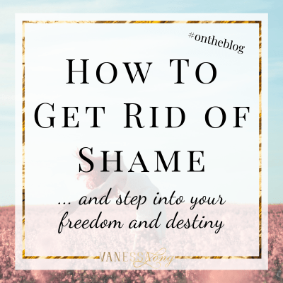 If you're wondering how to get rid of shame and step into your freedom and destiny, you've got to learn to move through shame and what that means.