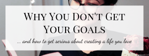 Why You Don't Get Your Goals