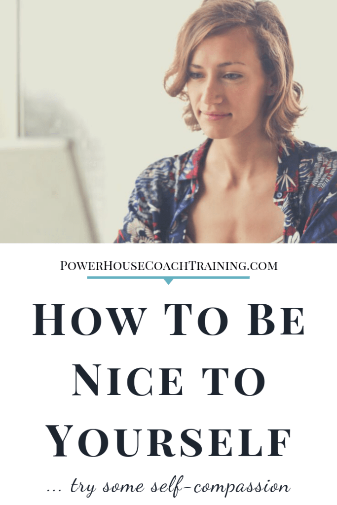 Sometimes it's really hard to be nice to ourselves when we can see everything that's going wrong.
