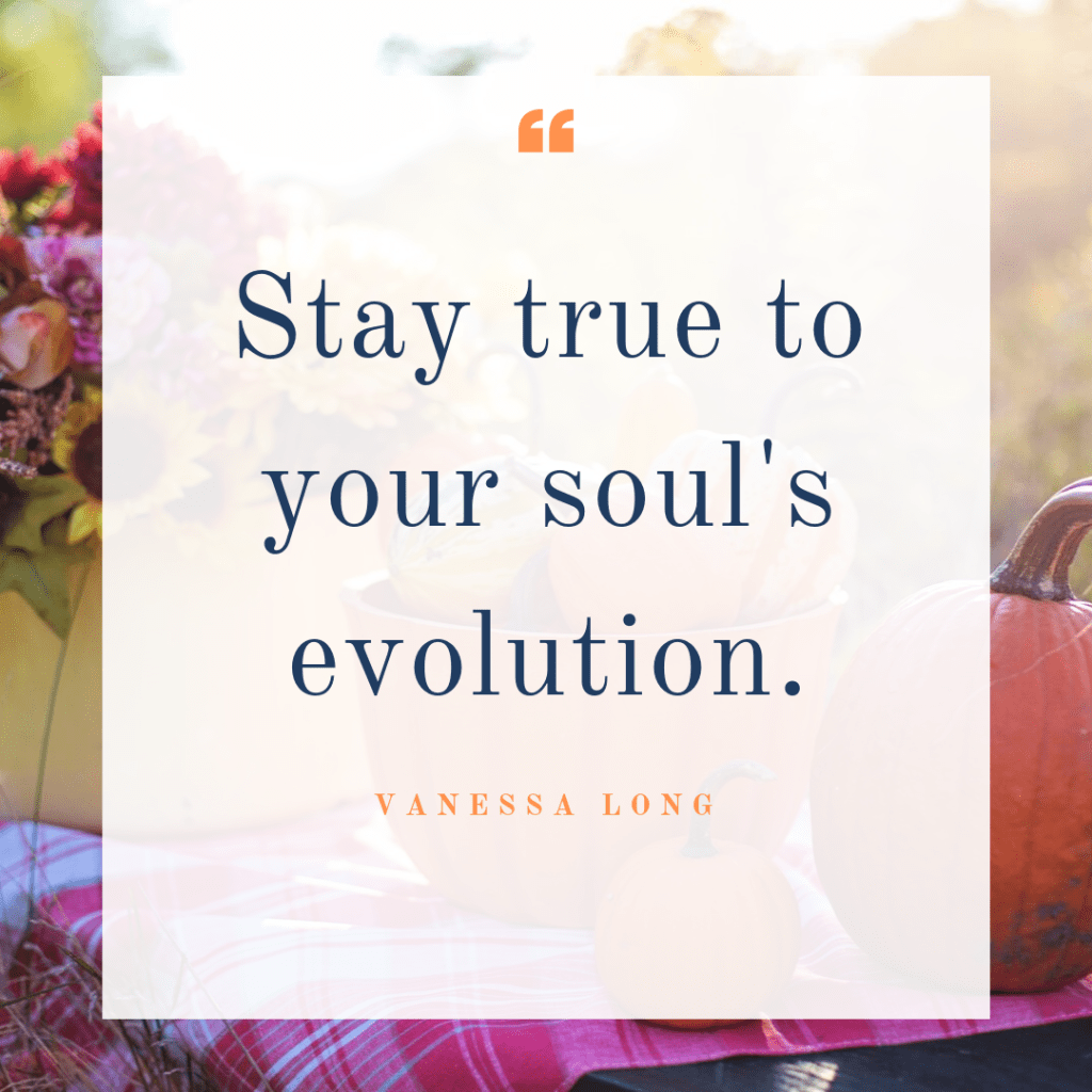 Stay true to your soulpreneur soul's evolution