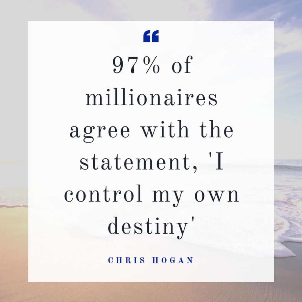 Chris Hogan's Everyday Millionaires believe they control their money destiny