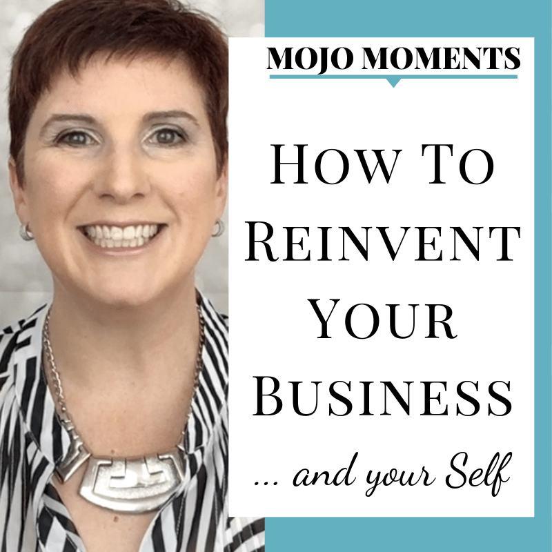 successful soulpreneurs know to reinvent themselves and their businesses frequently