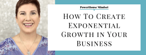 How To Create Exponential Growth in Your Business