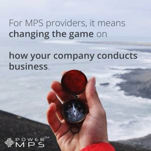 For MPS companies, it is changing the game on how your company conducts business