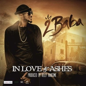 LYRICS & INSTRUMENTAL: 2BABA – IN LOVE AND ASHES