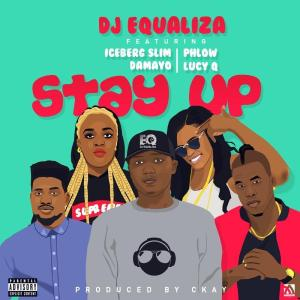 DOWNLOAD MP3: DJ Equaliza ft Iceberg Slim, Damayo, Phlow & Lucy Q – Stay Up