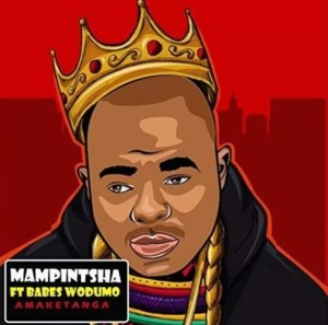 DOWNLOAD MP3: Mampintsha – Amaketanga ft. Babes Wodumo