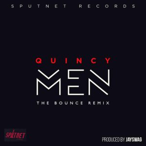 DOWNLOAD MP3: Quincy – Men (The Bounce Remix)