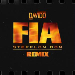 LYRICS & INSTRUMENTAL: Davido – FIA (Remix) Ft. Stefflon Don