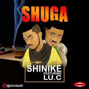 DOWNLOAD MP3: Shinike ft LU.C – Shuga