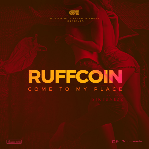 DOWNLOAD MP3: RuffCoin – Come To My Place #IgboTrapSoul