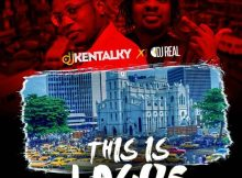 DJ Kentalky X DJ Real – This Is Lagos Mixtape