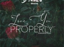 D'Tunes - Love You Properly ft. Skales