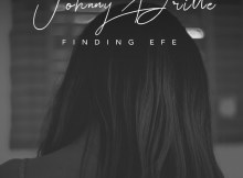 Johnny Drille - Finding Efe