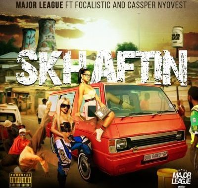 Major League – Skhaftin ft. Cassper Nyovest & Focalistic