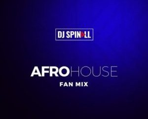 DJ Spinall - Afro House Fan Mix 2019