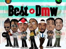 [Updated] Best Of DMW Dj Mixtape (Old & New Songs)