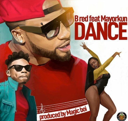 B-Red Ft Mayorkun – Dance