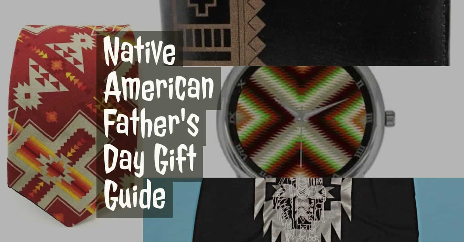 Native American Father S Day T Guide