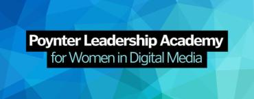 Poynter opens applications for three Leadership Academies for Women in Digital Media in 2019