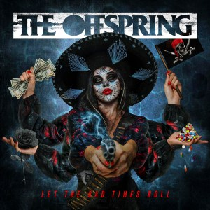 The Offspring Artwork Let The Bad Times Roll