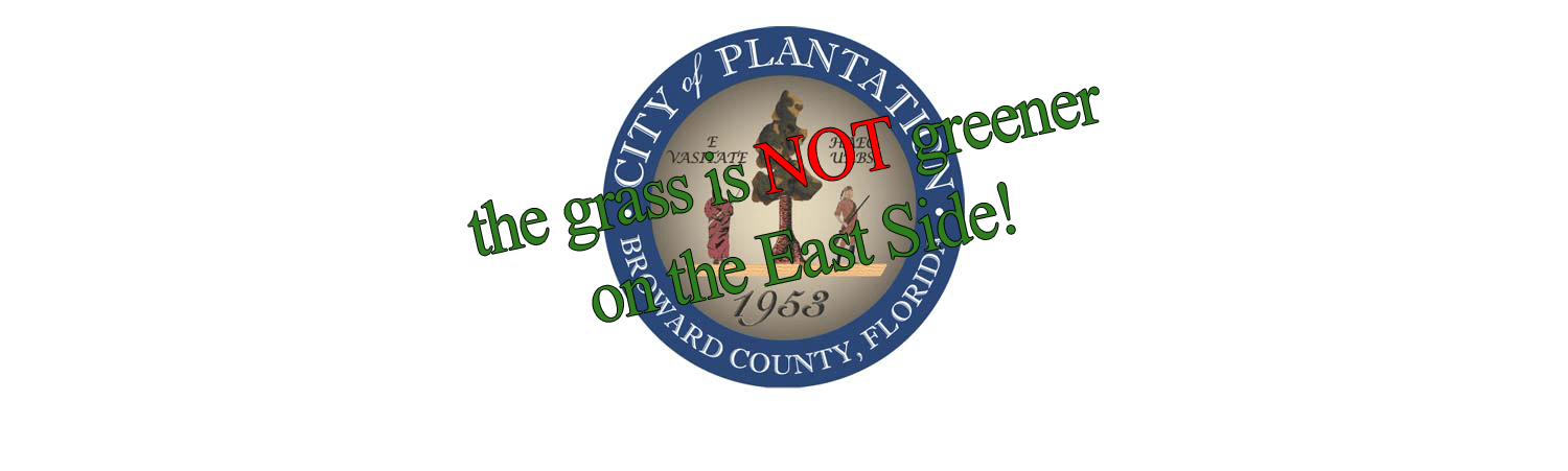 City of Plantation Seal the grass is NOT greener on the East Side!