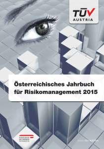 """Mit dem """"Österreichischen Jahrbuch für Risikomanagement 2015 zeigen namhafte Autroinnen und Autoren, dass es sich ein leistungsfähiges und effizient geführtes Corporate Risk Management auszahlt © TÜV Austria Akademie"""