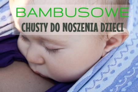 Bambusowe chusty do noszenia dzieci – czy są to dobre chusty dla początkujących?